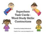 Superhero Word Study Skills Task Cards - Contractions