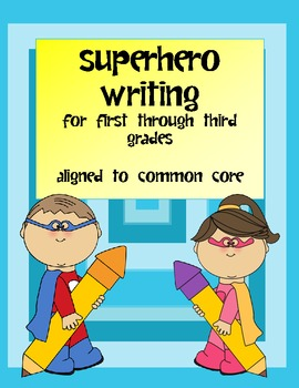 Superhero Writing Project - Aligned to Common Core