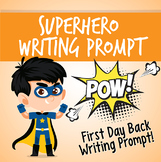 Superhero Writing Prompt (First Day of School)