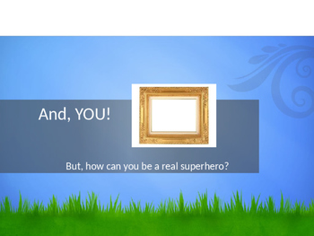 Superhero YOU:  How YOU Can Be a Real Life Superhero!