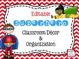 Superhero and Chevron Theme EDITABLE Classroom Decor