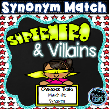 Superhero and Villain - Match the Character Traits - Synonyms