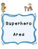 Superhero area