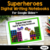 Superheroes Digital Writing Activities Google Slides (Dist