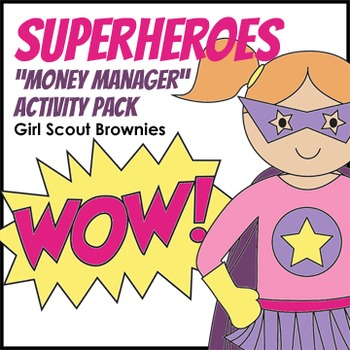 "Superheroes - Girl Scout Brownies - ""Money Manager"" Activity Pack (Steps 1 & 3)"