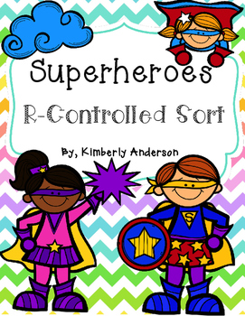 Superheroes R-Controlled Vowels / Bossy R Card Sort and Practice
