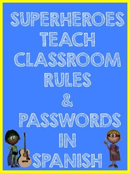 Spanish Classroom Rules, Phrases and Passwords: Superheroes Theme
