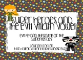 Superheroes Versus the Evil Villain Vowel (Bossy E and Lon
