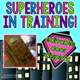 Superheroes in Training! {EDITABLE door display}