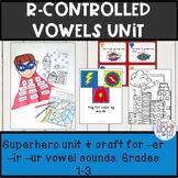 r-controlled vowels activities Superheros theme -er -ir -ur craft