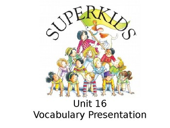 Superkids Grade Two Vocabulary Powerpoints (Units 1-16)