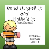 Superkids Read it, Spell it, Highlight it! Unit 1-8
