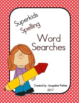 Superkids Spelling Words- Word Searches