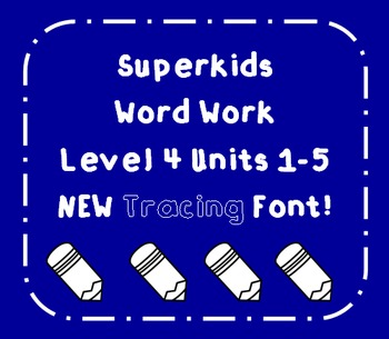 Superkids Word Work Level 4 Units 1-5: New Tracing Font