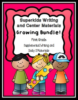 Superkids Writing and Center Materials Growing Bundle:  First Grade, Level 4