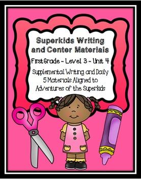 Superkids Writing and Center Materials:  First Grade, Level 3, Unit 4