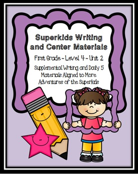Superkids Writing and Center Materials:  First Grade, Level 4, Unit 2