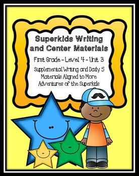 Superkids Writing and Center Materials:  First Grade, Level 4, Unit 3