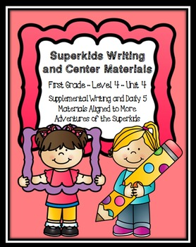 Superkids Writing and Center Materials:  First Grade, Level 4, Unit 4