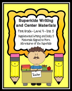 Superkids Writing and Center Materials:  First Grade, Level 4, Unit 5
