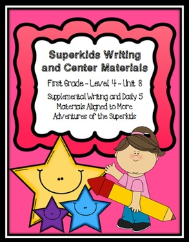 Superkids Writing and Center Materials:  First Grade, Level 4, Unit 8