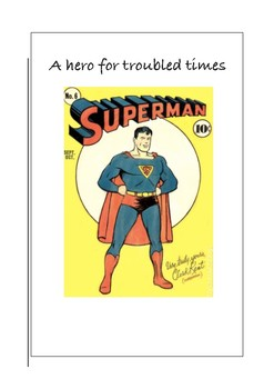 Superman a Hero for Troubled Times Research Task