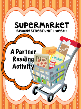 Supermarket  Reading Street 3rd Grade  Partner Read Unit 1 Week 4 centers groups