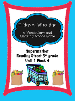 Supermarket game - I Have Who Has  Reading Street 3rd grad