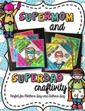 Supermom and Superdad Craftivity