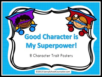 Superpower Character Trait Posters- Savvy School Counselor