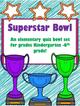 Superstar Bowl- An Elementary Trivia Challenge for Grades K-6th!
