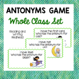 Superstar I Have Who Has Antonyms: Whole Class