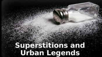 Superstitions and Urban Legends