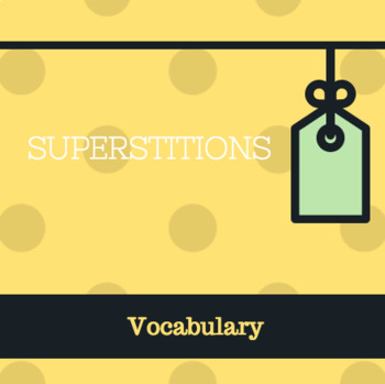 Superstitions by Mary La Chapelle Vocabulary PowerPoint