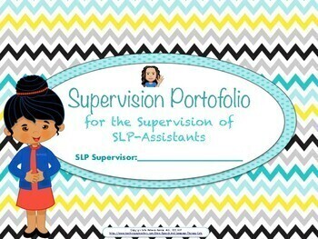 Supervision: SLP-Supervisory Forms For the Supervision of SLP-Assistants