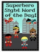 Supherhero Sight Word of the Day Packet
