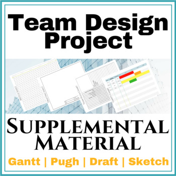 Supporting Paperwork for Team Design Projects | Gantt, Pugh, Draft, Sketch