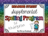 Supplemental Spelling Program for Kindergarten {Reading Street} {CCSS}