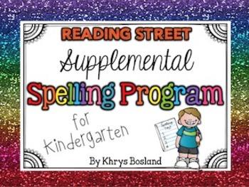 Supplemental Spelling Program for Kindergarten {Reading Street} {CCSS}