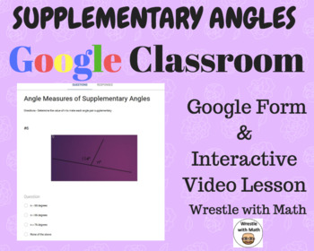 Supplementary Angles - Google Form & VIdeo Lesson with Notes