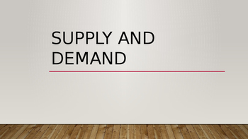 Supply and Demand Powerpoint