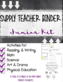 Junior Supply Teacher Binder, Emergency Plans and Activities