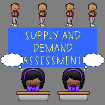 Supply and Demand Assessment
