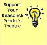 Support Your Reasons!  Reader's Theatre