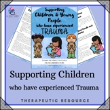 Supporting Children who have Experienced Trauma