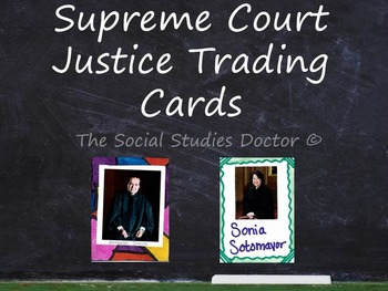 Supreme Court Justice Trading Card Project (Updated to include Neil Gorsuch)