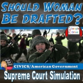 Supreme Court Simulation | Should Woman Be Drafted? | Judicial Review