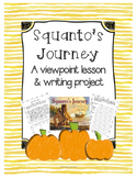 Squanto's Journey- Viewpoint Lesson & Scaffolded Writing Project