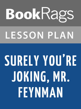 Surely You're Joking, Mr. Feynman! Lesson Plans