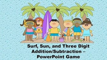 Surf, Sun, and Three Digit Addition/Subtraction PowerPoint Game